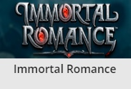 Try Immortal Romance slot game developed by Microgaming